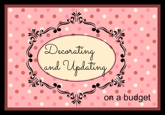 Decorating and Updating on a budget