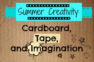 Summer Creativity  Cardboard